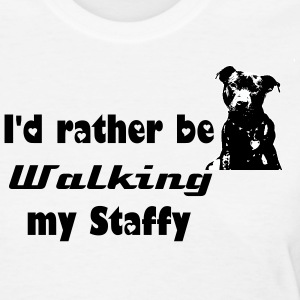 I'd rather be walking my Staffy 2 - Women's T-Shirt
