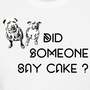 Did someone say Cake ? - Women's T-Shirt