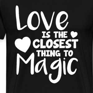 Love is the Closest Thing to Magic Valentine T-Shirts - Men's Premium T-Shirt