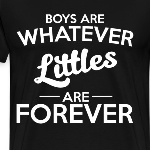 Boys are Whatever Littles are Forever Sorority T-Shirts - Men's Premium T-Shirt