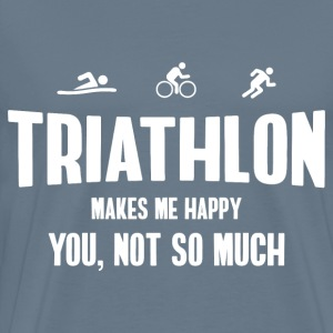 Triathlon. Makes Me Happy T-Shirts - Men's Premium T-Shirt