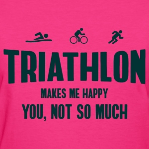 Triathlon. Makes Me Happy T-Shirts - Women's T-Shirt
