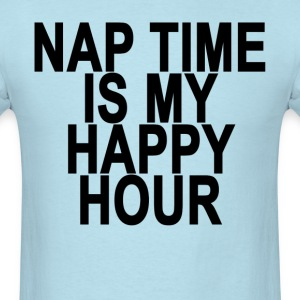 nap_time_is_my_happy_hour_ - Men's T-Shirt