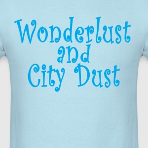 wonderlust_and_city_dust_ - Men's T-Shirt