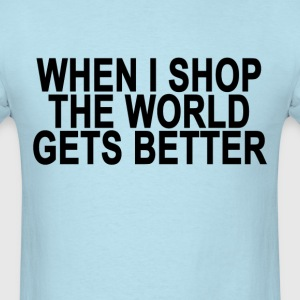 shopping_makes_the_world_better_ - Men's T-Shirt