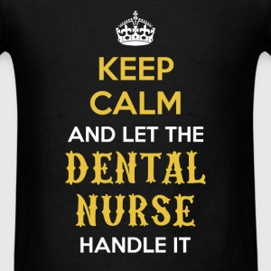 Dental Nurse - Keep calm and let the dental nurse  - Men's T-Shirt