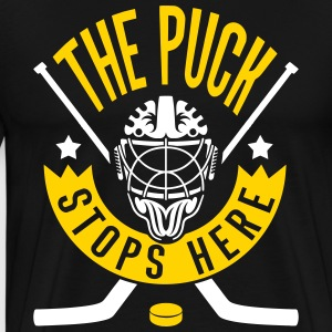 The Puck Stops Here (Hockey) T-Shirts - Men's Premium T-Shirt