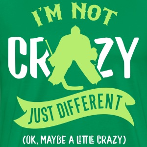 I'm Not Crazy, Hockey Goalie Design T-Shirts - Men's Premium T-Shirt