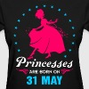 Priencess are Born on 31 May - Women's T-Shirt