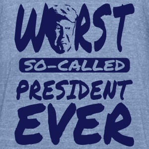 Trump worst president ever black design  T-Shirts - Unisex Tri-Blend T-Shirt by American Apparel