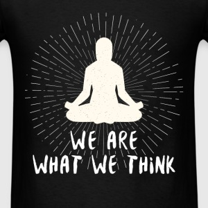 Buddhist quotes - We are what we think - Men's T-Shirt