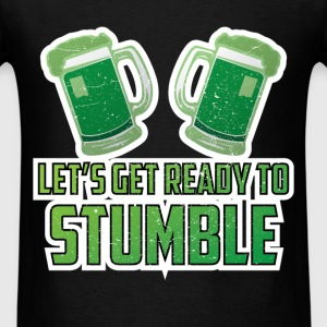 St. Patrick's - Let's get ready to stumble - Men's T-Shirt