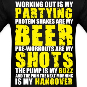 Working Out Is My Partying T-Shirts - Men's T-Shirt