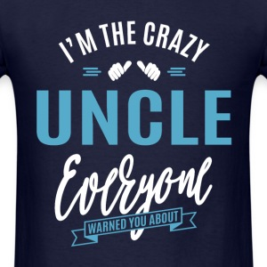 Crazy Uncle  - Men's T-Shirt