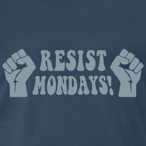 Resist Mondays! T-Shirts - Men's Premium T-Shirt