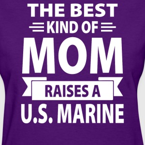 The Best Kind Of Mom Raises A U.S. Marine - Women's T-Shirt