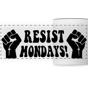 Resist Mondays! - Activist Humor - Panoramic Mug