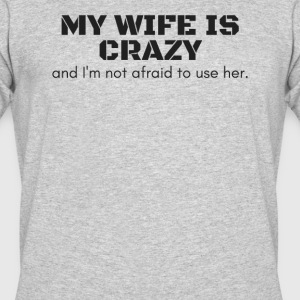 My Wife is Crazy - Men's 50/50 T-Shirt