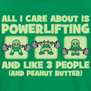All I Care About Is Powerlifting - Kawaii Green T-Shirts - Men's Premium T-Shirt