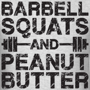 Barbell Squats And Peanut Butter T-Shirts - Men's T-Shirt