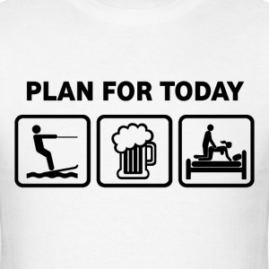Plan For Today Waterskiing - Men's T-Shirt