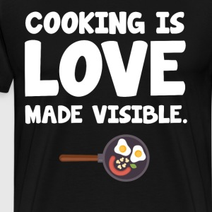 Cooking is Love Made Visible Foodie Chef T-Shirt T-Shirts - Men's Premium T-Shirt