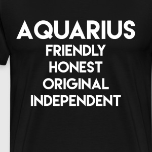 Aquarius Friendly Honest Original Independent T-Shirts - Men's Premium T-Shirt