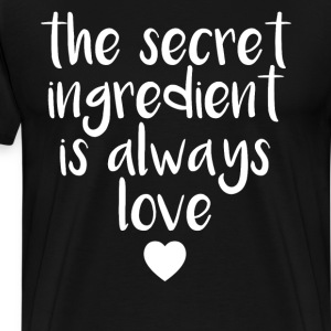 The Secret Ingredient is Always Love Cooking Chef  T-Shirts - Men's Premium T-Shirt