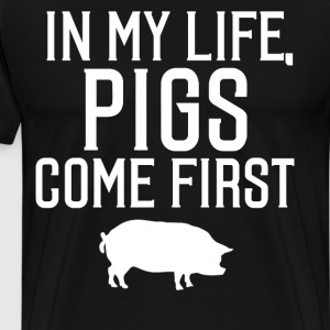 In My Life Pigs Come First Animal Lover T-Shirt T-Shirts - Men's Premium T-Shirt
