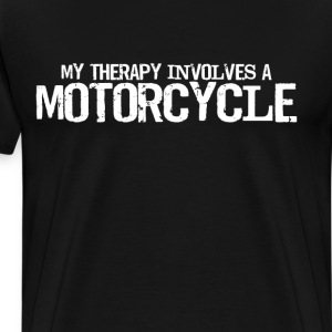 My Therapy Involves a Motorcycle Rider T-Shirt T-Shirts - Men's Premium T-Shirt