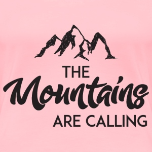 The Mountains Are Calling T-Shirts - Women's Premium T-Shirt