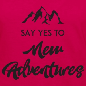 Say Yes To New Adventure Long Sleeve Shirts - Women's Premium Long Sleeve T-Shirt