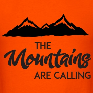 The Mountains Are Calling T-Shirts - Men's T-Shirt