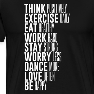 Think Positively Exercise Daily Eat Motivational T-Shirts - Men's Premium T-Shirt