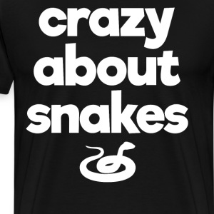 Crazy About Snakes Proud Reptile Parent T-Shirt T-Shirts - Men's Premium T-Shirt