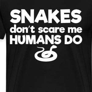 Snakes Don't Scare Me Humans Do Joke T-Shirt T-Shirts - Men's Premium T-Shirt