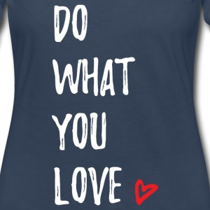 Do What You Love Long Sleeve Shirts - Women's Premium Long Sleeve T-Shirt
