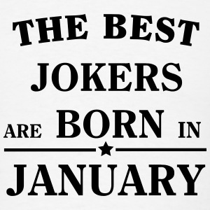 The best jokers are born January T-Shirts - Men's T-Shirt