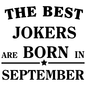 The best jokers are born in SEPTEMBER Accessories - iPhone 7 Plus Rubber Case