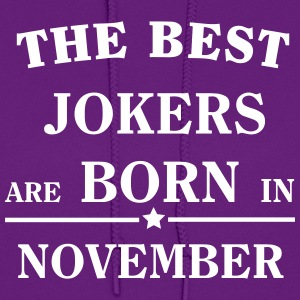 The best jokers are born in NOVEMBER Hoodies - Women's Hoodie