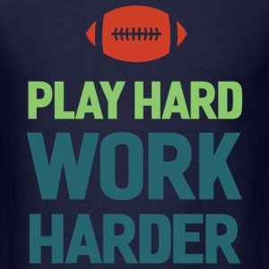 Football. Play Hard. T-Shirts - Men's T-Shirt