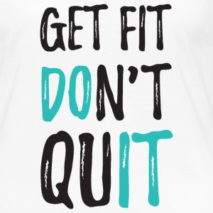 Get Fit. Don't Quit Long Sleeve Shirts - Women's Premium Long Sleeve T-Shirt