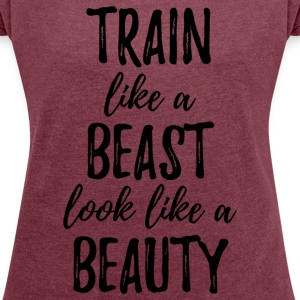 Train Like a Beast T-Shirts - Women´s Rolled Sleeve Boxy T-Shirt