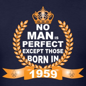 No Man is Perfect Except Those Born in 1959 T-Shirts - Men's T-Shirt