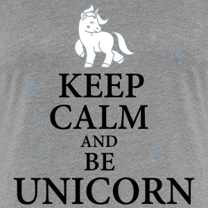 Keep calm be a unicorn - Women's Premium T-Shirt