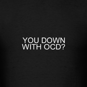 down with OCD - Men's T-Shirt