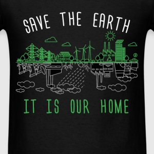 Earth - Save the earth. It is our home - Men's T-Shirt