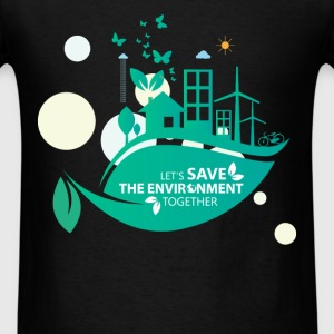 Environment - Let's save the environment together - Men's T-Shirt