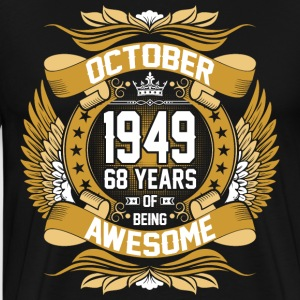 October 1949 68 Years Of Being Awesome T-Shirts - Men's Premium T-Shirt