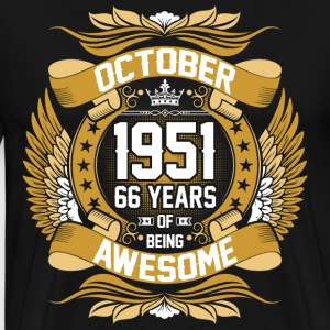 October 1951 66 Years Of Being Awesome T-Shirts - Men's Premium T-Shirt